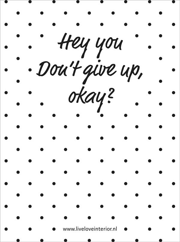 Hey-don't-you-give-up-today-lli