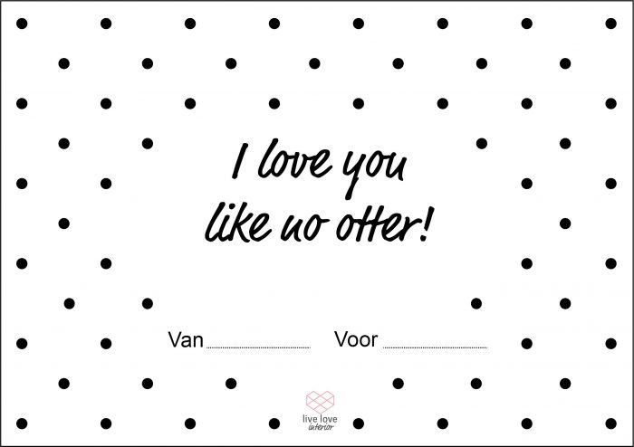 Boterhambriefje - I love you like no otter - Live love interior
