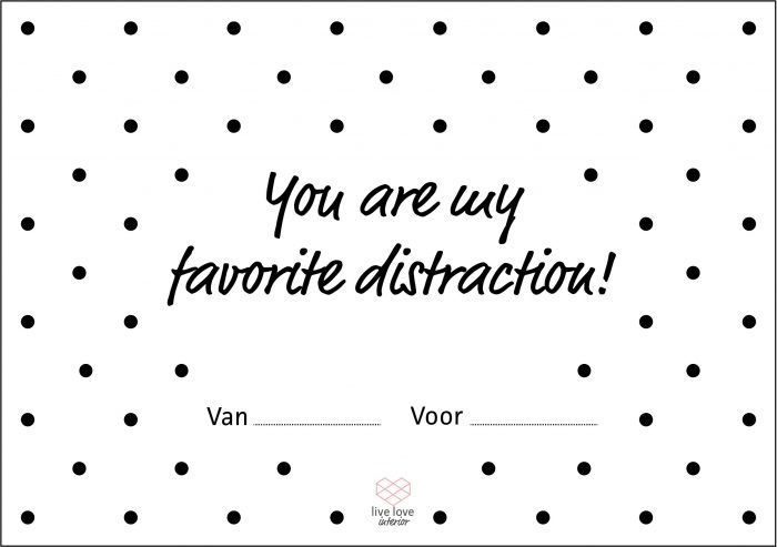 Boterhambriefje - You are my favourite distraction